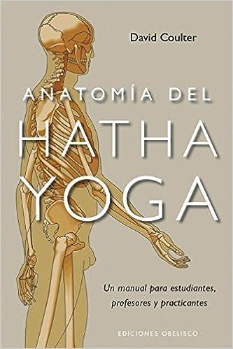 Anatomia del Hatha Yoga Coleccion Salud y Vida Natural by ...