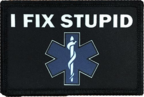 I Fix Stupid Medic / EMT Morale Patch. Perfect for your Tactical Military Army Gear, Backpack, Operator Baseball Cap, Plate Carrier or Vest. 2x3 Hook and Loop Patch.