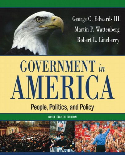 Government in America: People, Politics, and Policy, Brief Edition (8th Edition)