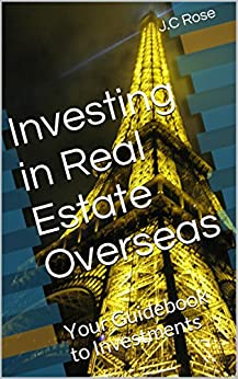 Investing in Real Estate Overseas: Your Guidebook to Investments