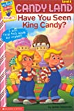 Have You Seen King Candy?, Hasbro Staff, 0439235626