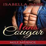 Menage: Ian's Cougar | Isabella Dane