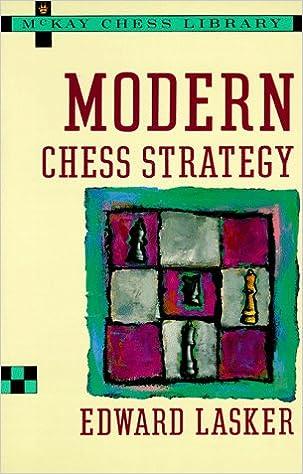 Modern Chess Strategy Edward Lasker 9780679140221 Amazon Books