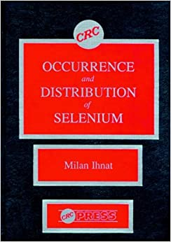 Occurence and Distribution of Selenium (CRC Series in Agriculture)