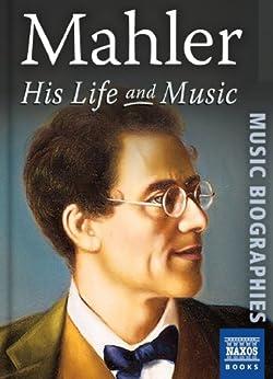 Mahler - His Life & Music by [Johnson, Stephen]