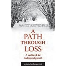 A Path Through Loss Revised & Expanded: A Guide to Writing Your Healing & Growth