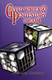 Ghetto Wishes and Penitentiary Dreams, Anthony Moseley, 0741445646
