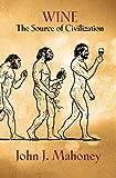Wine: The Source of Civilization