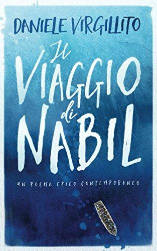 Il viaggio di Nabil: un poema epico contemporaneo Copertina flessibile – 29 mag 2017 Daniele Virgillito Independently published 1521361142 Poetry / Epic