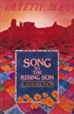 Song to the Rising Sun, Paulette Jiles, 0919591450