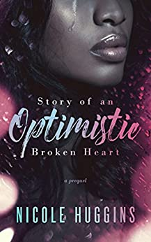 Story of an Optimistic Broken Heart (Dear Love Series Book 1) by [Huggins, Nicole]