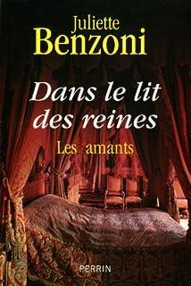Dans le lit des reines : les amants, Benzoni, Juliette