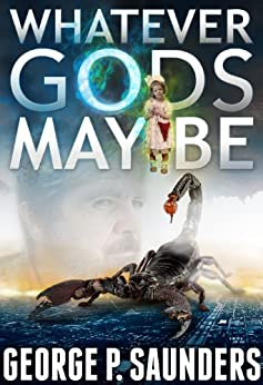 Whatever Gods May Be by [Saunders, George P.]