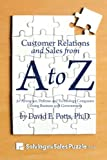 Customer Relations and Sales from A to Z: For Aerospace, Defense and Technology Companies Doing Business with Governments