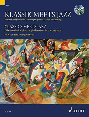 Klassik meets Jazz: 20 berühmte klassische Themen, Original + jazzige Bearbeitung. Vol. 1. Klavier