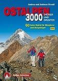 3000er Ostalpen. Drüber und drunter: 60 hohe Gipfel für Wanderer und Bergsteiger. Mit GPS-Daten. (Rother Selection)