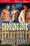 Choosing Love [Coming Out 1] (Siren Publishing Menage Amour ManLove)