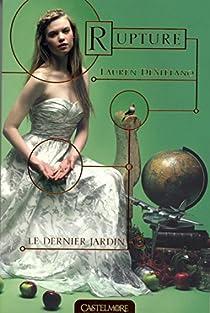 Le Dernier Jardin, tome 3 : Rupture par Destefano