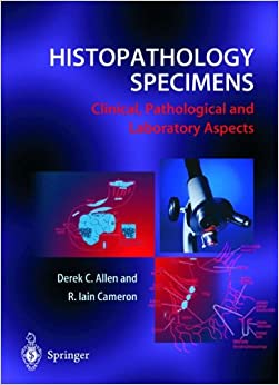Book Histopathology Specimens: Clinical, Pathological and Laboratory Aspects
