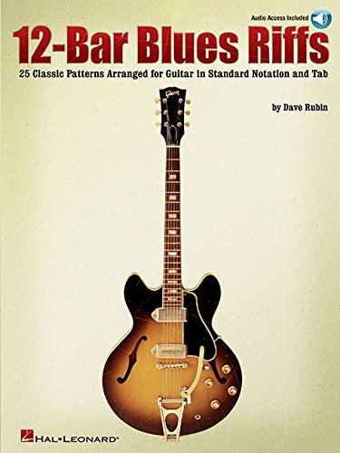 12-Bar Blues Riffs: 25 Classic Patterns Arranged for Guitar in Standard Notation and Tab (Riff Notes)