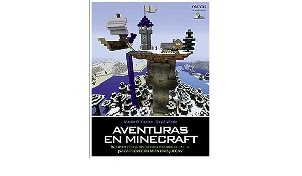 Aventuras en Minecraft: Martin (Autor); Whale, David (Autor) Ohanlon: 9788441536739: Amazon.com: Books