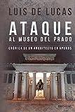 Ataque al museo del prado: Crónica de un arquitecto en apuros (Narrativa)