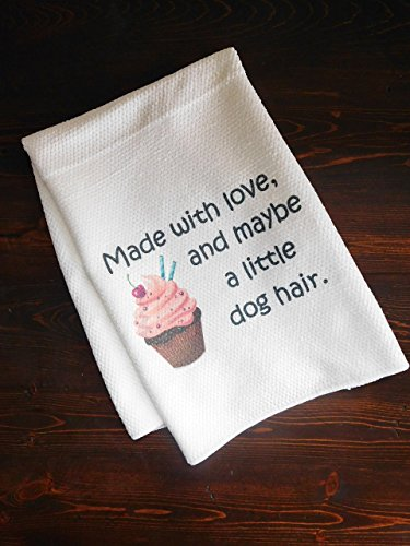 Kitchen Dishtowel – Made with Love, and Maybe a Little Dog Hair – Dog Owner Towel