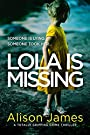 Lola Is Missing: A totally gripping...