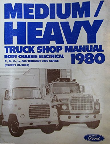1980 Ford Medium/Heavy Truck Shop Manual - Body/Chassis/Electrical (F450 F450 Manual)