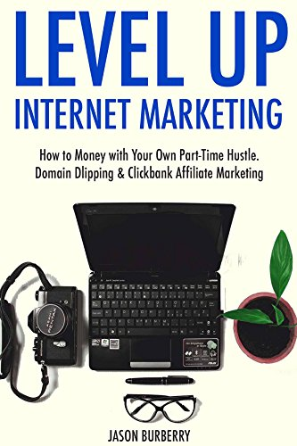 Level Up Internet Marketing: How to Money with Your Own Part-Time Hustle. Domain Dlipping & Clickbank Affiliate - Buy Online Burberry