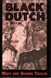 Black Dutch, Matt Taylor and Bonnie Taylor, 0802711456
