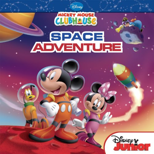 Mickey Mouse Clubhouse:  Mickey's Space Adventure (Disney Picture Book (ebook)) ()