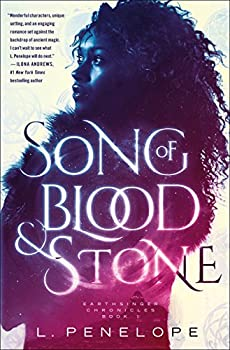 Song of Blood & Stone: Earthsinger Chronicles, Book One Kindle Edition by L. Penelope