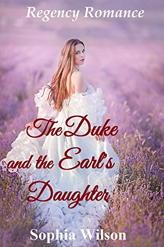 The Duke and the Earl's Daughter (Regency Romance)