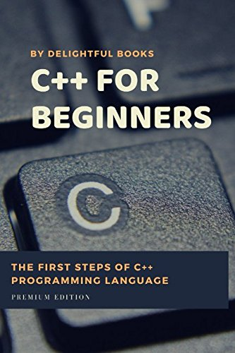 C plus plus for Beginners: First steps of C ++ Programming Language by Independently published
