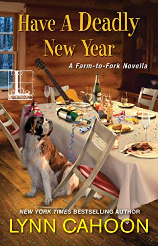 Have a Deadly New Year (A Farm-to-Fork Mystery) by [Cahoon, Lynn]