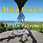 Alien Cartel   Efrain Palermo