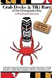 Crab Decks & Tiki Bars of the Chesapeake Bay, Maryland Edition
