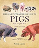 The Illustrated Guide to Pigs, Celia Lewis and Prince of Wales Publishing Co. Staff, 1616084367