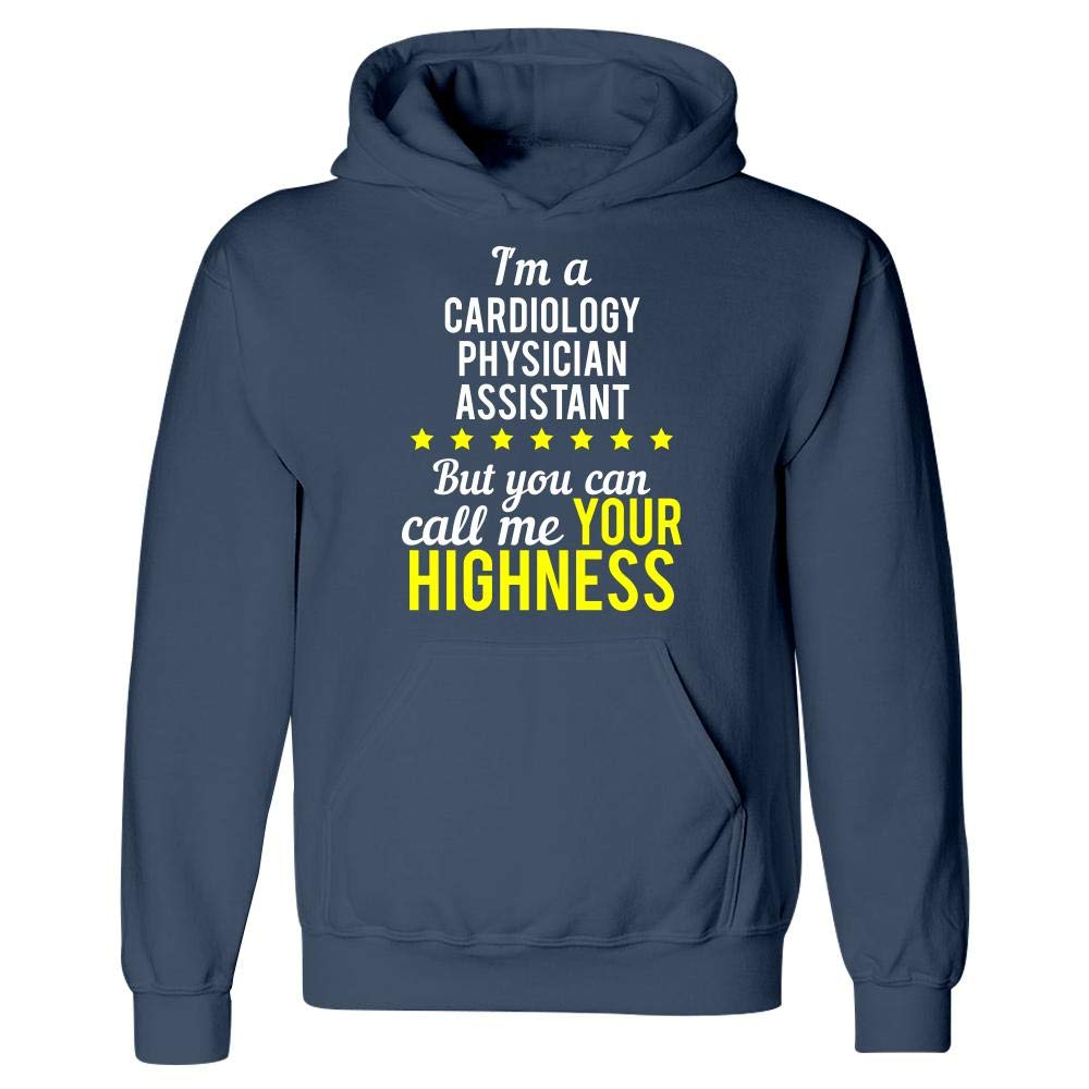 This Gift Rocks Hoodie Im A Cardiology Physician Assistant Call Me Your Highness