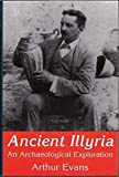Ancient Illyria: An Archaeological Exploration