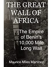 The Great Wall of Africa: The Empire of Benin's 10,000 Mile Long Wall