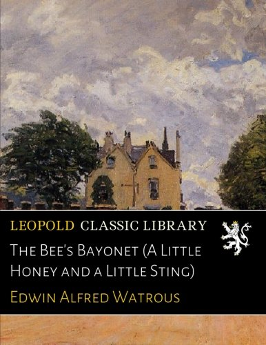 Read Online The Bee's Bayonet (A Little Honey and a Little Sting) PDF