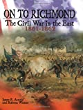 img - for On to Richmond: The Civil War in the East, 1861-1862 book / textbook / text book