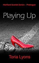 Playing Up: Harford Scarlet Series Prologue (The Scarlet Series)