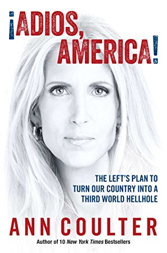 Book cover from Adios, America by Ann Coulter