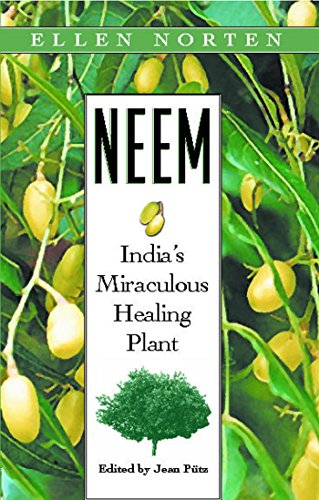Neem: India's Miraculous Healing Plant - Treatment Healing Neem