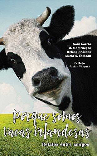 Porque somos vacas irlandesas (Spanish Edition)