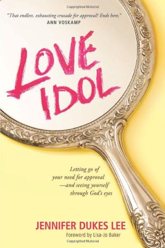 Love Idol: Letting Go of Your Need for Approval and Seeing Yourself through God's - Go Duke Store