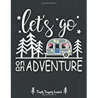 Let's Go On An Adventure Family Camping Journal: A campsite logbook for families who enjoy camping together. This prompt journal creates a keepsake ... have camped at & the memories you made there.